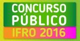 Sai o resultado final dos concursos do IFRO para técnico em educação e de docentes