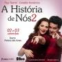 """""""A História de Nós 2"""" chega à Porto Velho em setembro"""