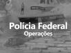 POLÍCIA FEDERAL REALIZA OPERAÇÃO EM SEIS CIDADES RONDONIENSES; ACESSO A MIRANTE DA SERRA É FECHADO