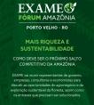 Exame Fórum Amazônia traz a Porto Velho especialistas para debater agronegócio e sustentabilidade
