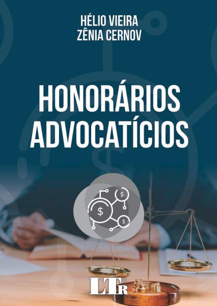Advogados Hélio Vieira e Zênia Cernov lançam o livro Honorários Advocatícios, no próximo dia 12