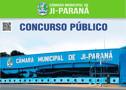 Concurso da Câmara de Ji-Paraná tem salários de até R$ 5.419, 34