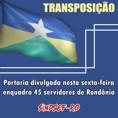 Transposição: Portaria divulgada nesta sexta-feira enquadra 45 servidores de Rondônia