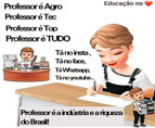 """Dia do Professor – """"Professor é a Indústria e a riqueza do Brasil"""""""