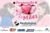 Dia das Mães tem grande promoção no Rondoniagora com sorteio de 6 prêmios
