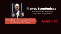 Sindsef subsidia e deputado Mauro Nazif volta a cobrar retorno dos planos Econômicos no Ministério da Economia